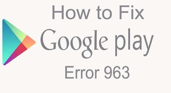corriger le code d'erreur 963