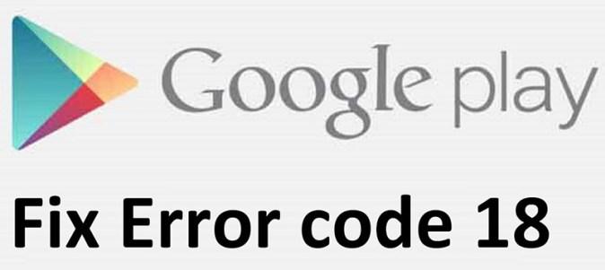fix Google Play Error 18